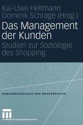 Das Management der Kunden - Studien zur Soziolo...