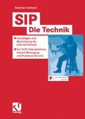 SIP - Die Technik - Grundlagen und Realisierung...