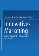 Innovatives Marketing - Entscheidungsfelder - M...
