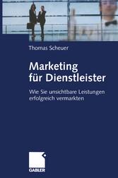 Marketing für Dienstleister - Wie Sie unsichtba...