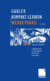 Gabler Kompakt-Lexikon Werbepraxis - 1.400 Begr...