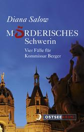 Mörderisches Schwerin - Vier Fälle für Kommissa...