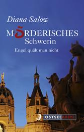 Mörderisches Schwerin - Engel quält man nicht-K...