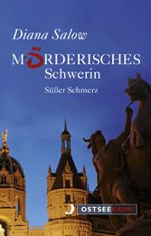 Mörderisches Schwerin - Süßer Schmerz-Kommissar...