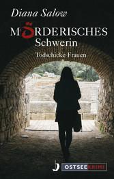 Mörderisches Schwerin - Todschicke Frauen