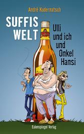 Suffis Welt - Ulli und ich und Onkel Hansi