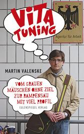 Vita-Tuning - Vom grauen Mäuschen ohne Ziel zur...