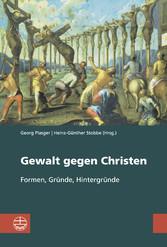 Gewalt gegen Christen - Formen, Gründe, Hinterg...