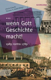 ... wenn Gott Geschichte macht! - 1989 contra 1789