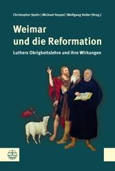 Weimar und die Reformation - Luthers Obrigkeitslehre und ihre Wirkungen