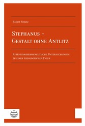Stephanus - Gestalt ohne Antlitz - Rezeptionshe...