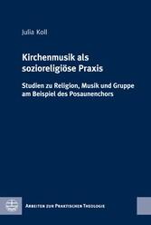 Kirchenmusik als sozioreligiöse Praxis - Studie...