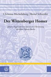 Der Wittenberger Homer - Johann Stigel und sein...
