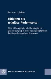 Fürbitten als religiöse Performance - Eine ethn...