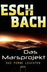 Das ferne Leuchten - Das Marsprojekt (1):