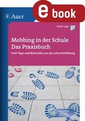 Mobbing in der Schule - Das Praxisbuch - Profi-...
