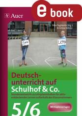 Deutschunterricht auf Schulhof & Co. Klasse 5-6...