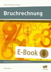 Bruchrechnung - Mathematik gemeinsam erarbeiten und begreifbar machen (5. und 6. Klasse)
