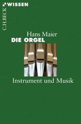 Die Orgel - Instrument und Musik