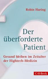 Der überforderte Patient - Gesund bleiben im Ze...
