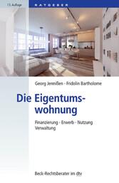 Die Eigentumswohnung - Finanzierung, Erwerb, Nu...