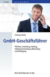 GmbH-Geschäftsführer - Pflichten, Anstellung, H...