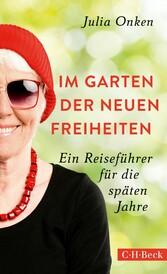 Im Garten der neuen Freiheiten - Ein Reiseführe...