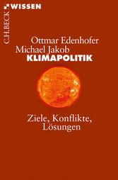 Klimapolitik - Ziele, Konflikte, Lösungen