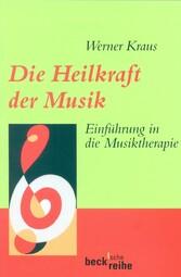 Die Heilkraft der Musik - Einführung in die Mus...
