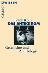 Das antike Rom - Geschichte und Archäologie