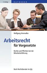 Arbeitsrecht für Vorgesetzte - Rechte und Pflic...