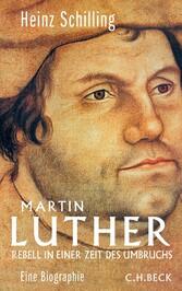 Martin Luther - Rebell in einer Zeit des Umbruchs
