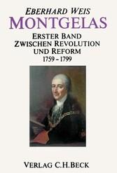 Montgelas Bd. 1: 1759-1799. Zwischen Revolution...