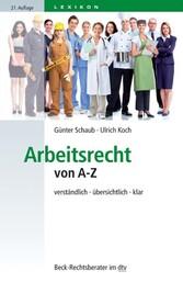 Arbeitsrecht von A-Z - verständlich, übersichtl...