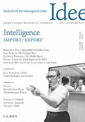 Zeitschrift für Ideengeschichte Heft XI/4 Winter 2017 - Intelligence Import/Export