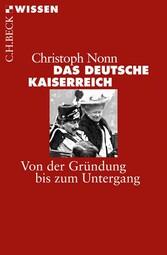 Das deutsche Kaiserreich - Von der Gründung bis...