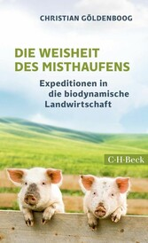 Die Weisheit des Misthaufens - Expeditionen in ...