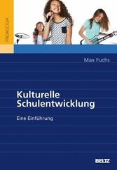 Kulturelle Schulentwicklung - Eine Einführung