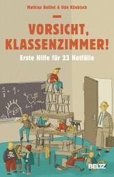 Vorsicht, Klassenzimmer! - Erste Hilfe für 23 N...