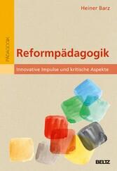 Reformpädagogik - Innovative Impulse und kritis...