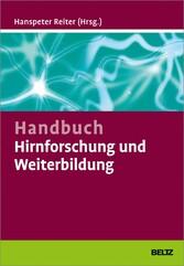 Handbuch Hirnforschung und Weiterbildung - Wie Trainer, Coaches und Berater von den Neurowissenschaften profitieren können