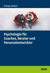 Psychologie für Coaches, Berater und Personalen...