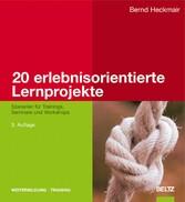 20 erlebnisorientierte Lernprojekte - Szenarien...