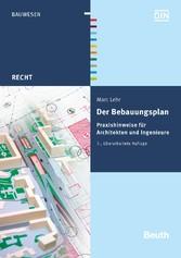 Der Bebauungsplan - Praxishinweise für Architek...