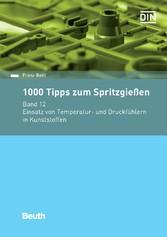 1000 Tipps zum Spritzgießen - Band 12: Einsatz ...