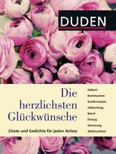 Duden - Die herzlichsten Glückwünsche - Zitate und Gedichte für jeden Anlass