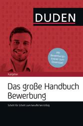 Das große Handbuch Bewerbung - Schritt für Schr...