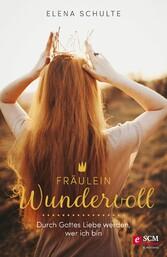 Fräulein Wundervoll - Durch Gottes Liebe werden...