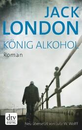 König Alkohol - Roman