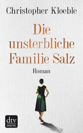 Die unsterbliche Familie Salz - Roman